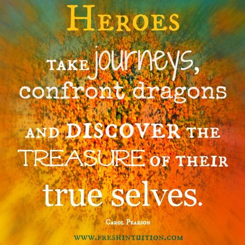 Heroes take journeys