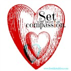 Set your heart at compassion.